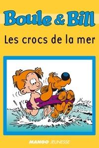D'Après Roba et Fanny Joly - Boule et Bill - Les crocs de la mer - Mes premières lectures avec Boule et Bill.