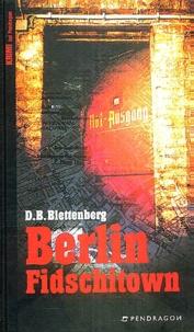 D.B. Blettenberg - Berlin Fidschitown.