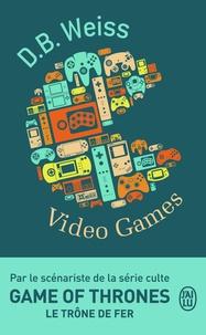 D-B Weiss - Video Games.