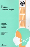 D Benhamou et Elisabeth Balagny - La SSPI : situations critiques.