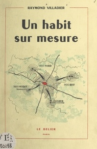 D. Berry et Raymond Villadier - Un habit sur mesure - Pour le Paris de l'an 2000.
