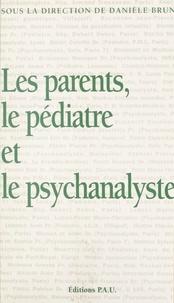 D Brun - Les parents, le pédiatre et le psychanalyste.