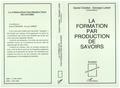 D Chartier et G Lerbet - La formation par production de savoirs - Quelles articulations théorie-pratique en formations supérieures ?, [colloque, 1 et 2 octobre 1990, Tours].