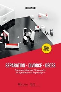 D. Claeys - SÉPARATION - DIVORCE -DÉCÈS. COMMENT ABORDER L'INVENTAIRE, LA LIQUIDATION ET LE.