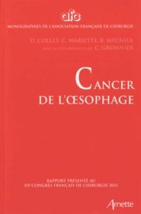 D Collet et Christophe Mariette - Cancer de l'oesophage - Rapport présenté au 115e Congrès français de chirurgie, Paris, 2-4 octobre 2013.