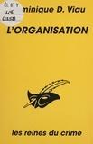 D-D Viau - L'Organisation.