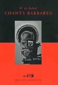 D' de Kabal - Chants barbares.