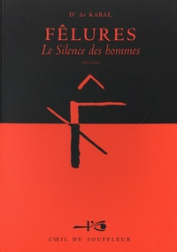 D' de Kabal - Pack en 2 volumes - Fêlures : Le silence des hommes ; Le masculin dans sa relation au féminin et à lui même.