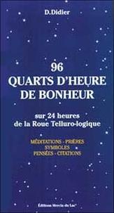 D Didier - 96 quarts d'heure de bonheur - Sur 24 heures de la Roue Telluro-logique.