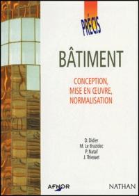D Didier et M Le Brazidec - Bâtiment - Conception, mise en oeuvre, normalisation.