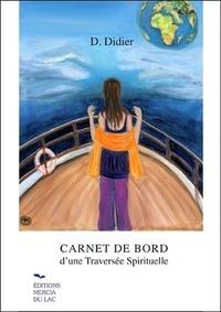 D. Didier - Carnet de bord d'une traversée spirituelle.