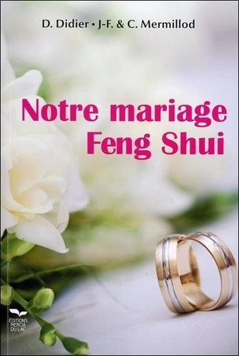 D Didier et Jean-François Mermillod - Notre mariage Feng Shui.