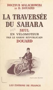 D. Douard et  Malachowski - La traversée du Sahara seul en vélomoteur par le garde républicain Douard.