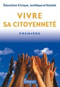 D Dupoizat et Jean Menand - Education civique, juridique et sociale Première - Vivre sa cioyenneté.