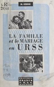 D. Erdé et G. Duchêne - La famille et le mariage en U.R.S.S..
