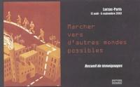 D Ernaux et G Jestin - Vers d'autres mondes possibles - Marche Larzac-Paris, 12 août - 6 septembre 2003.