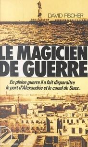 D Fischer - Le Magicien de guerre.