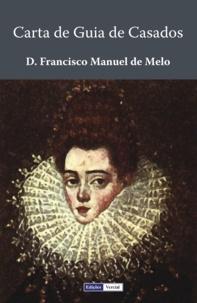 D. Francisco Manuel De Melo - Carta de Guia de Casados.