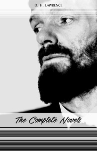 D. H. Lawrence - D. H. Lawrence: The Complete Novels (Women in Love, Sons and Lovers, Lady Chatterley's Lover, The Rainbow...).