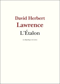 D. H. Lawrence et David Herbert Lawrence - L'Étalon.