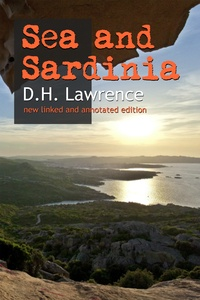 D.H. LAWRENCE - Sea and Sardinia - New annotated edition.