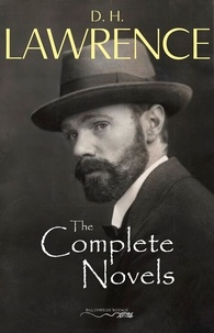 D. H. Lawrence - The Complete Novels of D. H. Lawrence.