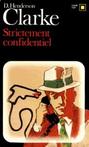 D. Henderson Clarke - Strictement confidentiel.