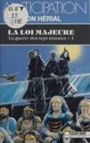 D Herial - La Guerre des sept minutes Tome 1 - La Loi majeure.