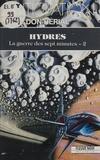 D Herial - La Guerre des sept minutes  Tome 2 - Hydres, Fragments d'avenir.