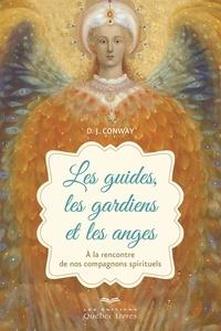 D. J. Conway - guides, les gardiens et les anges.
