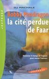 D-J MacHale - Bobby Pendragon  : La Cité perdue de Faar.
