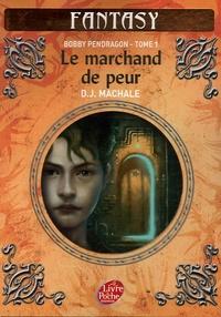 D-J MacHale - Bobby Pendragon Tome 1 : Le marchand de peur.