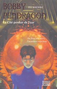 D-J MacHale - Bobby Pendragon Tome 2 : La cité perdue de Faar.