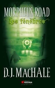 D-J MacHale - Morpheus Road Tome 2 : Les ténèbres.