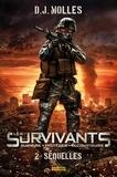 D-J Molles - Les Survivants (Survivre - Protéger - Reconstruire) Tome 2 : Séquelles.