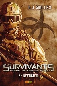 D-J Molles - Les Survivants (Survivre - Protéger - Reconstruire) Tome 3 : .