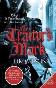 D. K. Wilson - The Traitor's Mark.