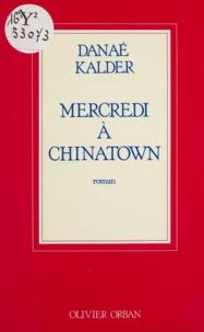 D Kalder - Mercredi à Chinatown.