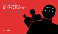 D Kelvin et Jean-Pierre Duffour - Les ruminations de L.D.' Tome 1 : La déchéance du spermatozoïde.