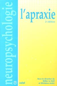 D Le Gall et Ghislaine Aubin - L'apraxie.