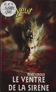 D Leroux - Le ventre de la sirène.