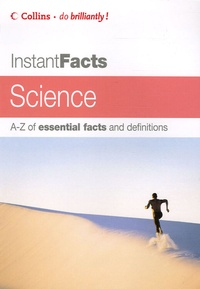 D Mcmonagle - Instant Facts Science - A-Z of essential facts and definitions.
