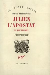 D Merejkowski - Julien l'Apostat (la mort des Dieux).
