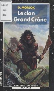 D Morlok - La saga de Shag l'Idiot Tome 1 : Le clan du Grand Crâne.