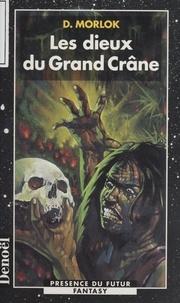 D Morlok - La saga de Shag l'Idiot Tome 3 : Les dieux du Grand Crâne.