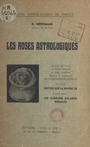D. Néroman - Les roses astrologiques.