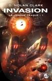 D. Nolan Clark - La longue traque Tome 1 : Invasion.