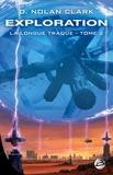 D. Nolan Clark - La longue traque Tome 2 : Exploration.