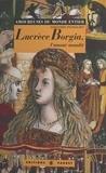 D Peyrouzet - Lucrèce Borgia - L'amour maudit.