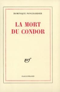D Ponchardier - La mort du Condor.